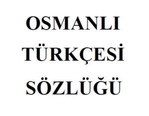 Osmanlıca Sözlük